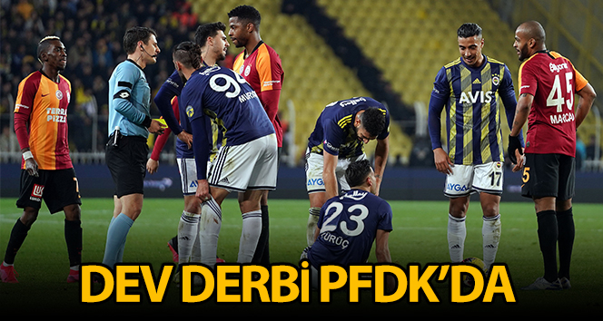 Fenerbahçe-Galatasaray PFDK'ya sevk edildi
