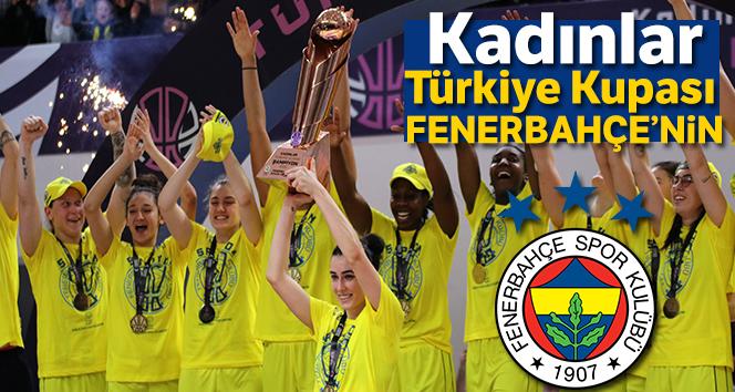 Kadınlar Basketbol Türkiye Kupası Fenerbahçe'nin