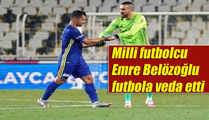 Fenerbahçe'li Milli futbolcu Emre Belözoğlu futbola veda etti