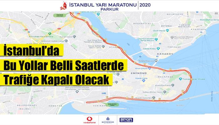 İstanbul'da Bu Yollar Belli Saatlerde Trafiğe Kapalı Olacak
