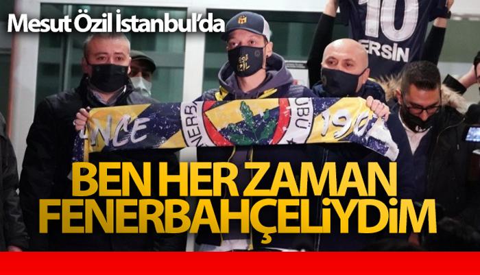 Mesut Özil: Sadece Fenerbahçe değil, benim de rüyam gerçekleşiyor'