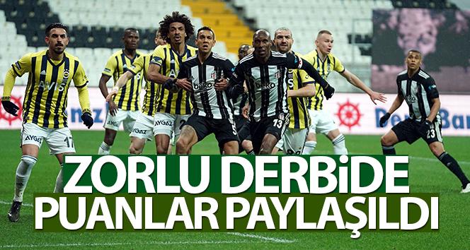 Beşiktaş, Fenerbahçe derbi maçı 1-1'lik skorla sonuçlandı